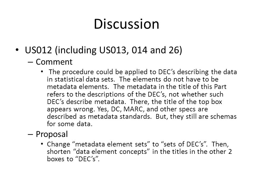 Discussion US012 (including US013, 014 and 26) – Comment The procedure could be applied to DEC's describing the data in statistical data sets. The ele