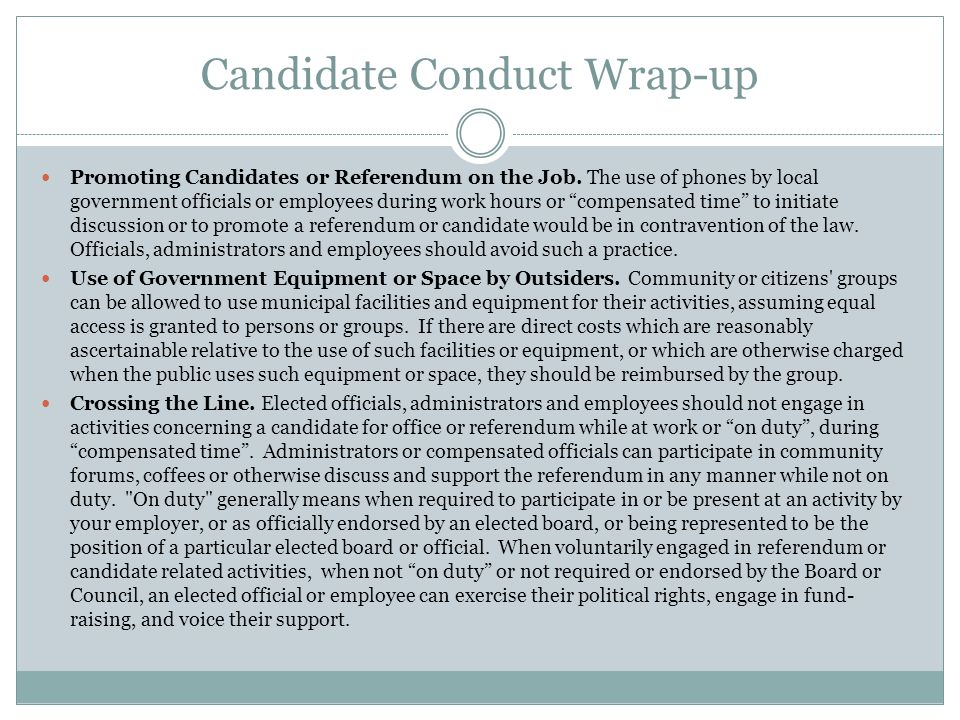 Candidate Conduct Wrap-up Promoting Candidates or Referendum on the Job.