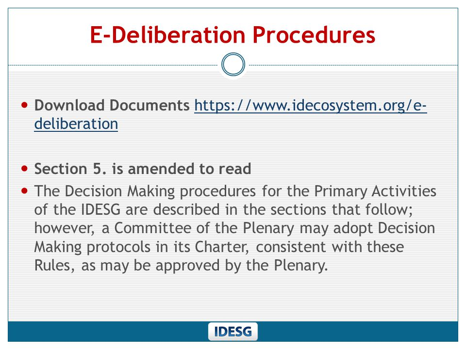 E-Deliberation Procedures A new section - 5.4 - is added, reading as follows: 5.4.