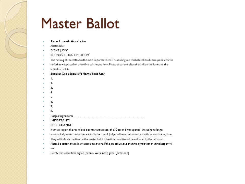 Master Ballot Texas Forensic Association Master Ballot EVENT JUDGE ROUND SECTION TIME ROOM The ranking of contestants is the most important item. The