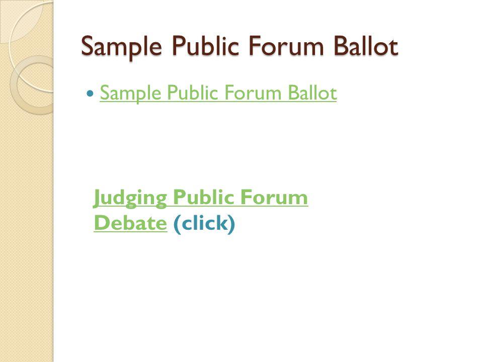 Sample Public Forum Ballot Judging Public Forum DebateJudging Public Forum Debate (click)