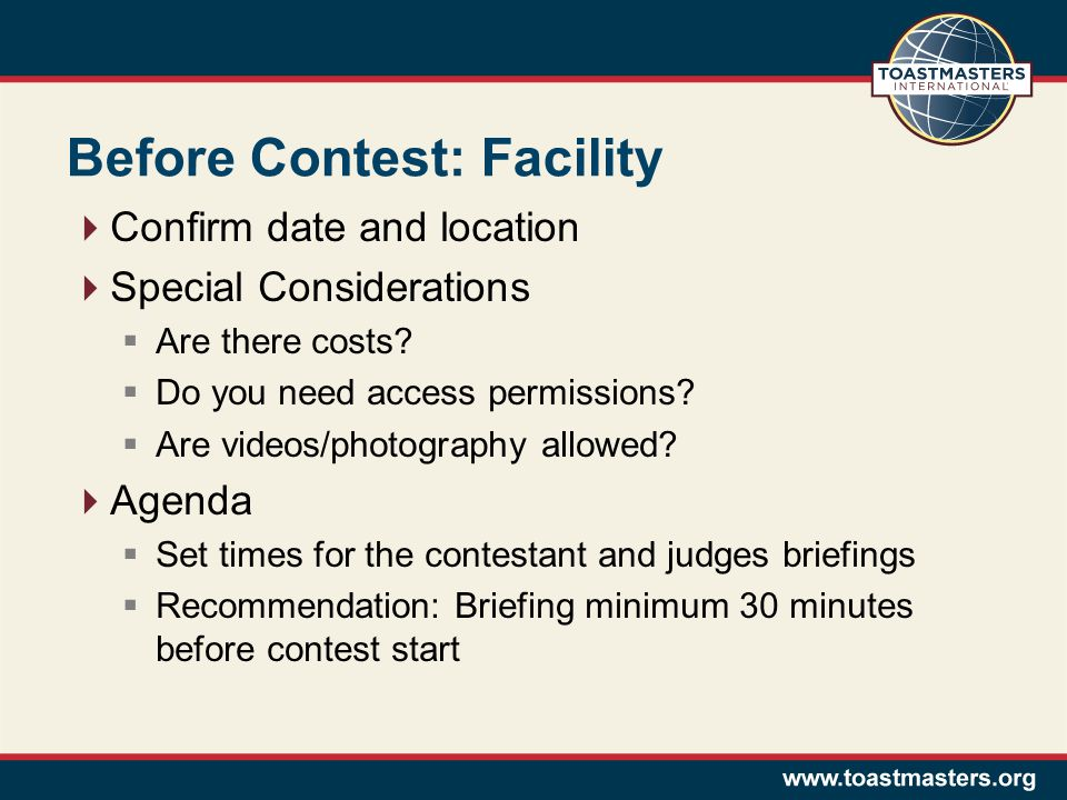 Before Contest: Facility  Confirm date and location  Special Considerations  Are there costs.