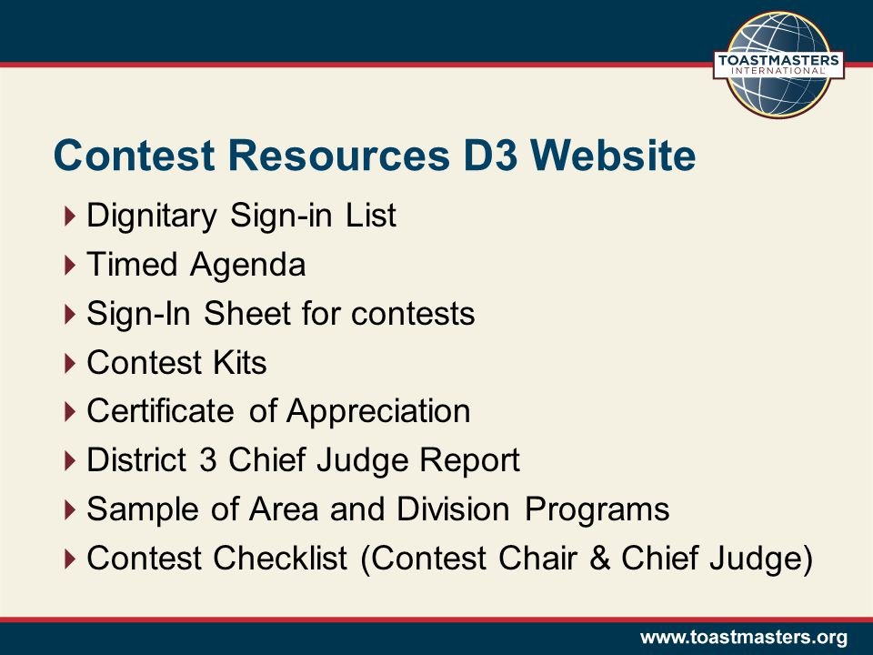 Contest Resources D3 Website  Dignitary Sign-in List  Timed Agenda  Sign-In Sheet for contests  Contest Kits  Certificate of Appreciation  District 3 Chief Judge Report  Sample of Area and Division Programs  Contest Checklist (Contest Chair & Chief Judge)