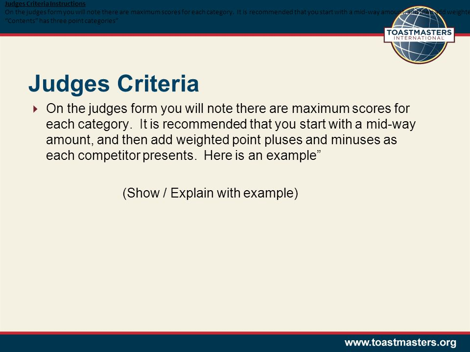Judges Criteria  On the judges form you will note there are maximum scores for each category.