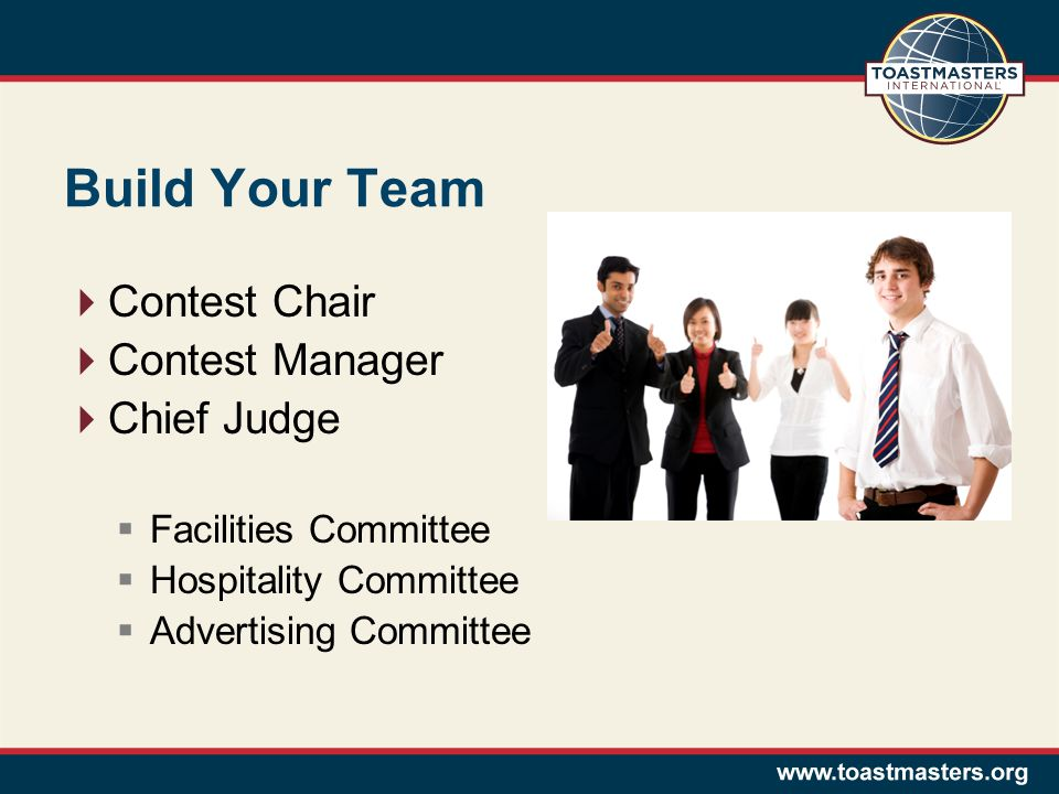 Build Your Team  Contest Chair  Contest Manager  Chief Judge  Facilities Committee  Hospitality Committee  Advertising Committee