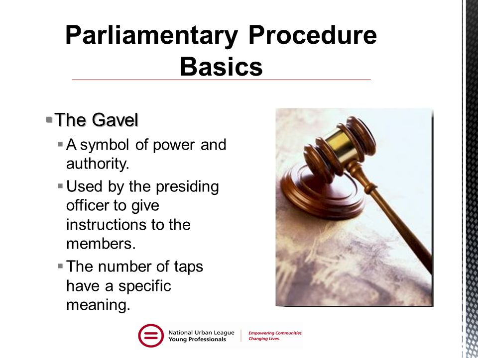  The Gavel  A symbol of power and authority.
