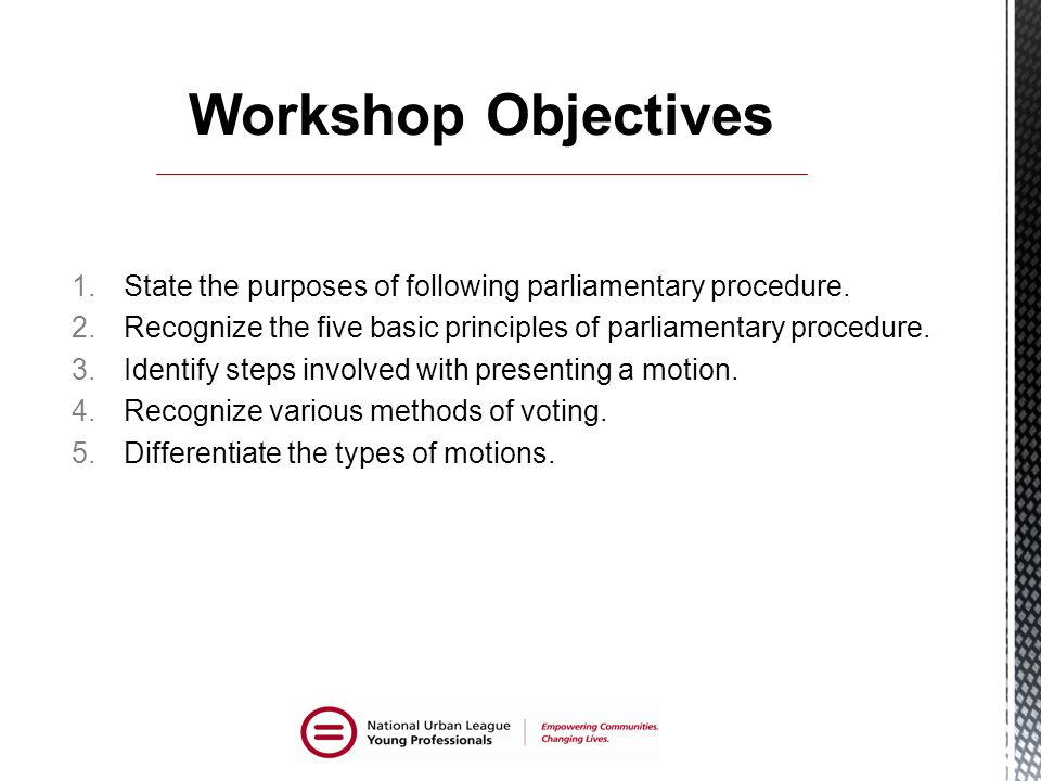 1.State the purposes of following parliamentary procedure.