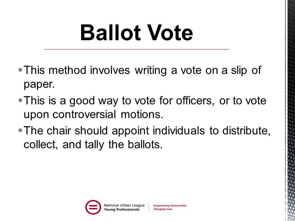  This method involves writing a vote on a slip of paper.