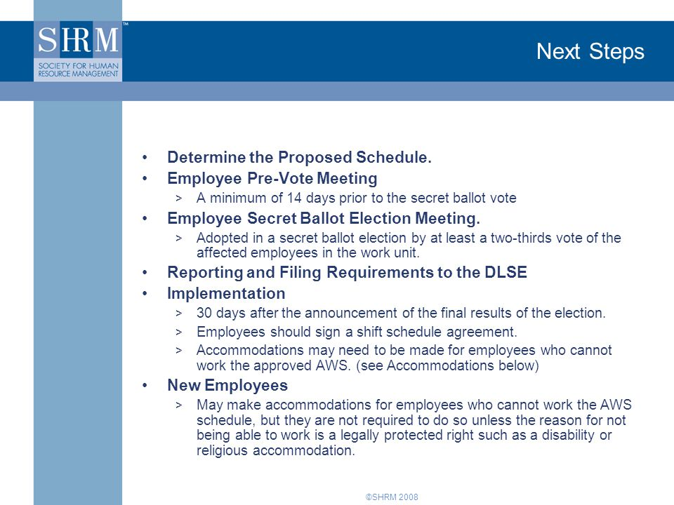 ©SHRM 2008 Determine the Proposed Schedule. Employee Pre-Vote Meeting > A minimum of 14 days prior to the secret ballot vote Employee Secret Ballot El