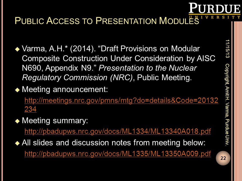 """P UBLIC A CCESS TO P RESENTATION M ODULES  Varma, A.H.* (2014). """"Draft Provisions on Modular Composite Construction Under Consideration by AISC N690,"""