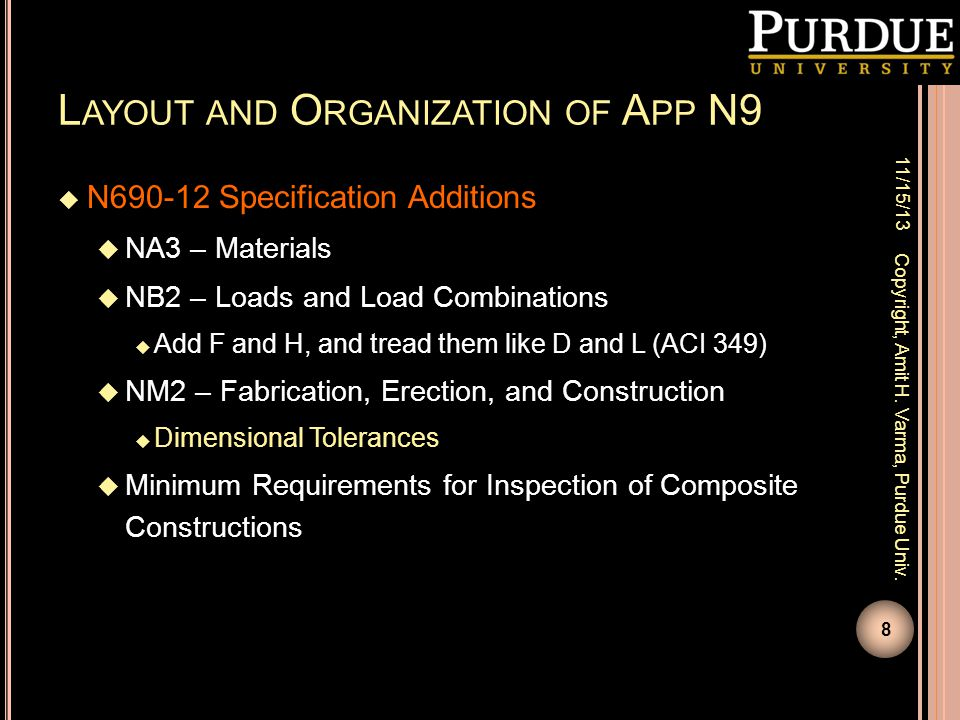 L AYOUT AND O RGANIZATION OF A PP N9  N690-12 Specification Additions  NA3 – Materials  NB2 – Loads and Load Combinations  Add F and H, and tread