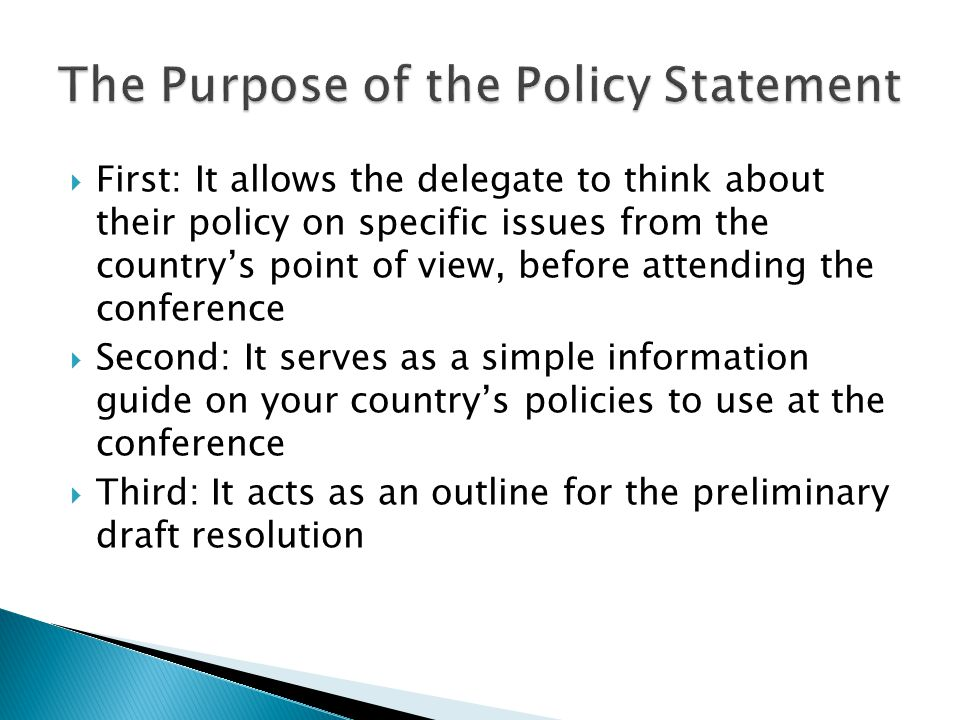  First: It allows the delegate to think about their policy on specific issues from the country's point of view, before attending the conference  Sec