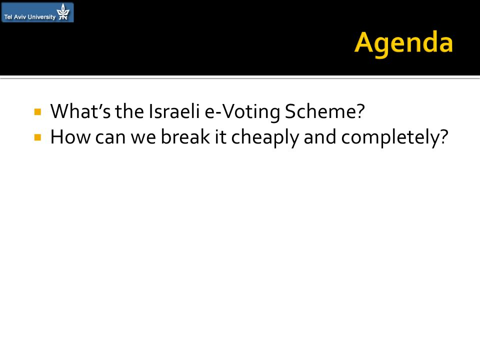  What's the Israeli e-Voting Scheme  How can we break it cheaply and completely
