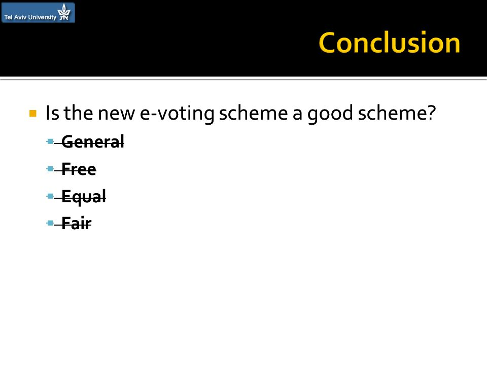  Is the new e-voting scheme a good scheme?  General  Free  Equal  Fair  Is the new e-voting scheme a good scheme?  General  Free  Equal  Fai