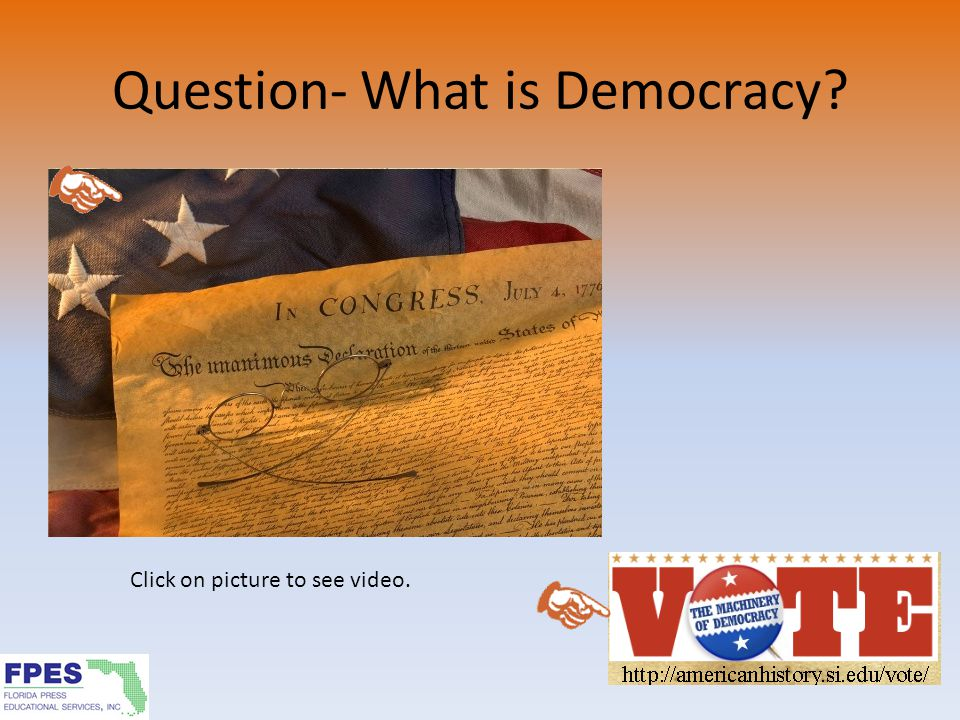 Question- What is Democracy? Click on picture to see video.