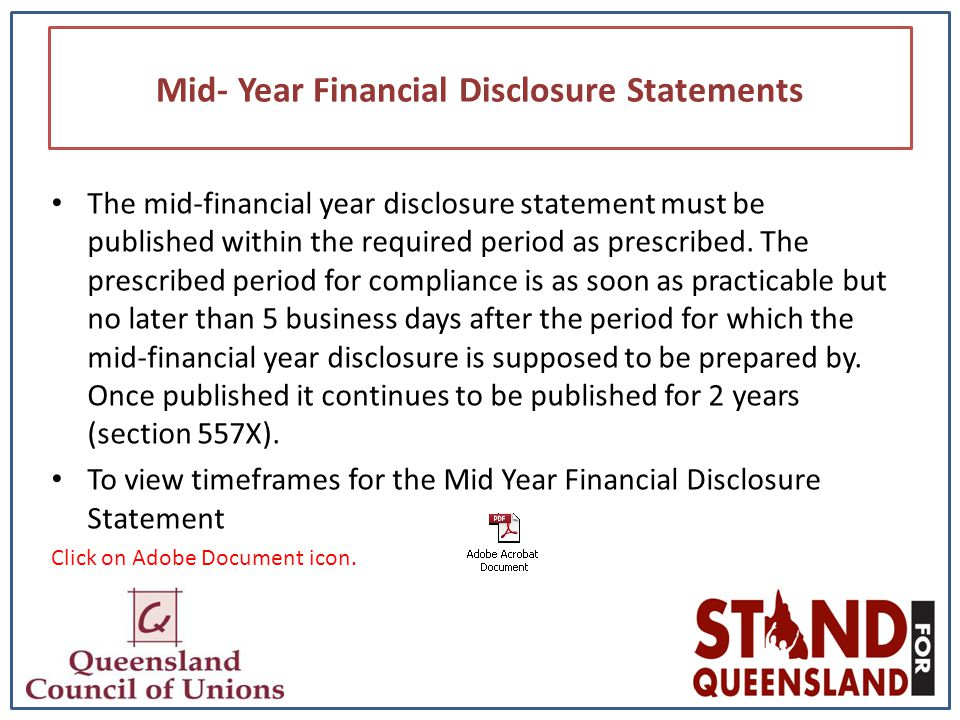 Mid- Year Financial Disclosure Statements The mid-financial year disclosure statement must be published within the required period as prescribed.
