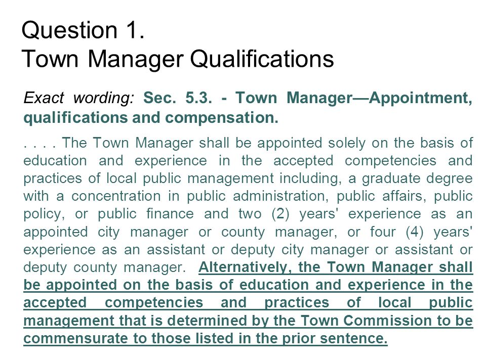 Question 1. Town Manager Qualifications Exact wording: Sec.