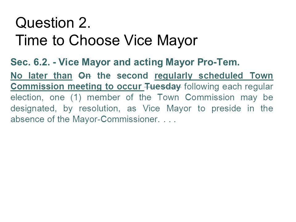 Question 2. Time to Choose Vice Mayor Sec. 6.2. - Vice Mayor and acting Mayor Pro-Tem.