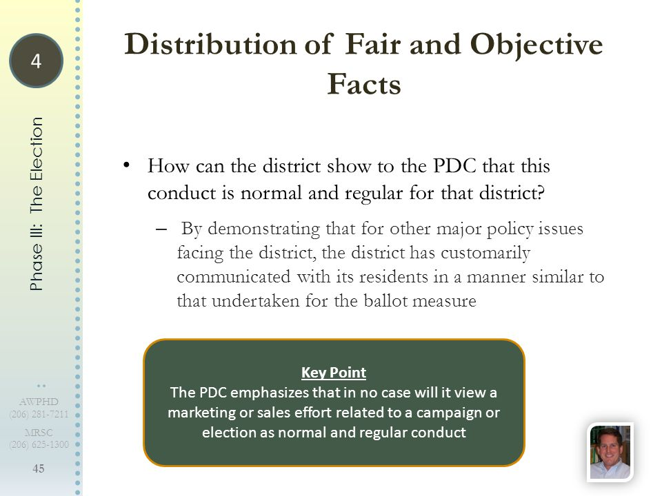 45 AWPHD (206) 281-7211 MRSC (206) 625-1300 How can the district show to the PDC that this conduct is normal and regular for that district? – By demon