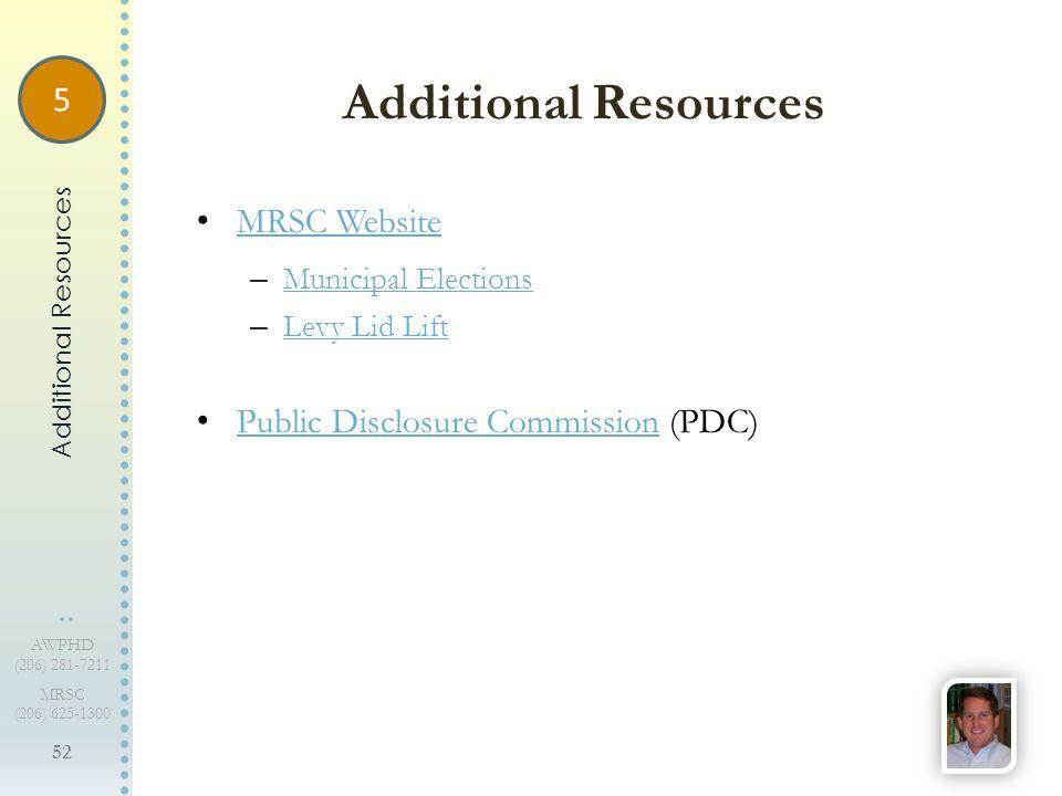 52 AWPHD (206) 281-7211 MRSC (206) 625-1300 MRSC Website – Municipal Elections Municipal Elections – Levy Lid Lift Levy Lid Lift Public Disclosure Com