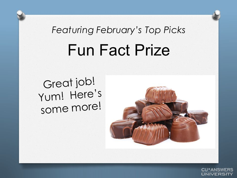 Great job! Yum! Here's some more! Fun Fact Prize Featuring February's Top Picks