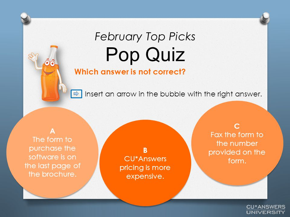 Which answer is not correct.Insert an arrow in the bubble with the right answer.