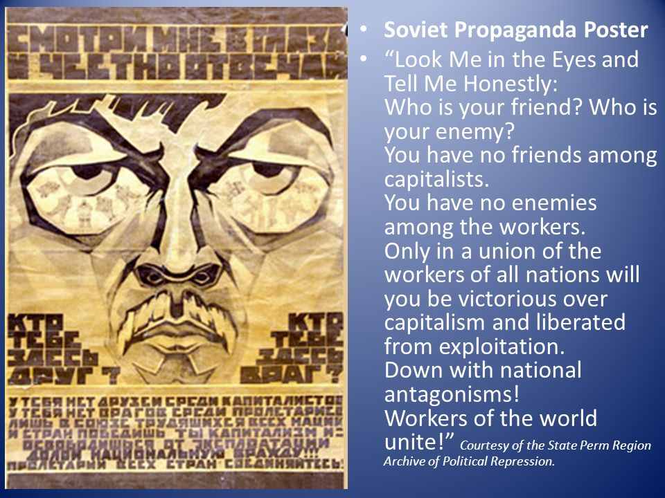 Soviet Propaganda Poster Look Me in the Eyes and Tell Me Honestly: Who is your friend.