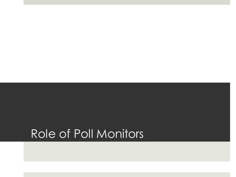Role of Poll Monitors