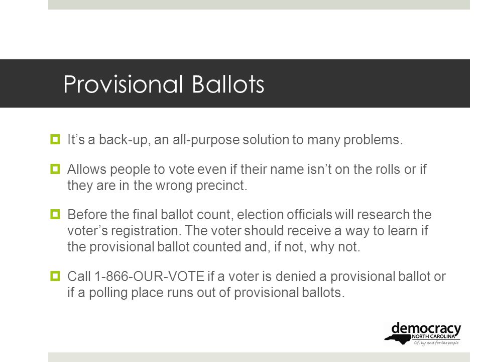 Provisional Ballots  It's a back-up, an all-purpose solution to many problems.
