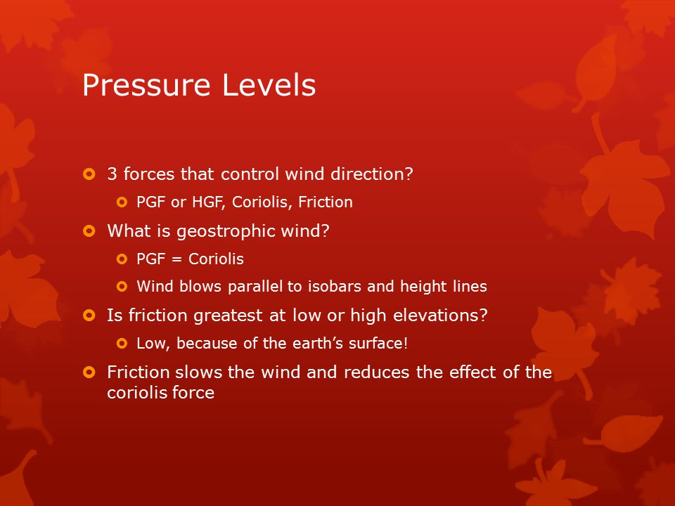 Pressure Levels  3 forces that control wind direction.