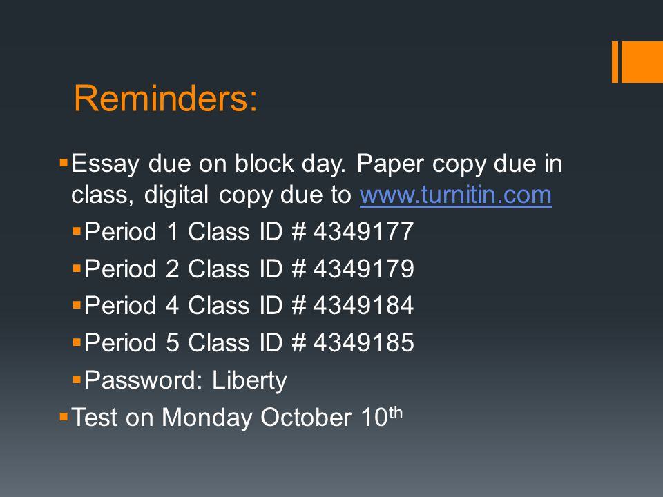 Reminders:  Essay due on block day.
