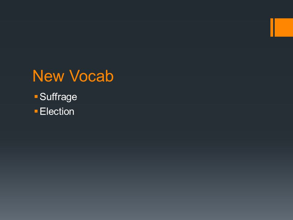 New Vocab  Suffrage  Election