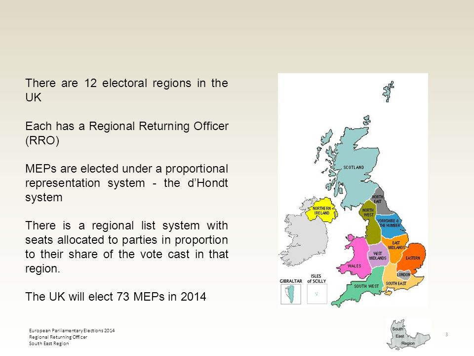 European Parliamentary Elections 2014 Regional Returning Officer South East Region 3 There are 12 electoral regions in the UK Each has a Regional Retu