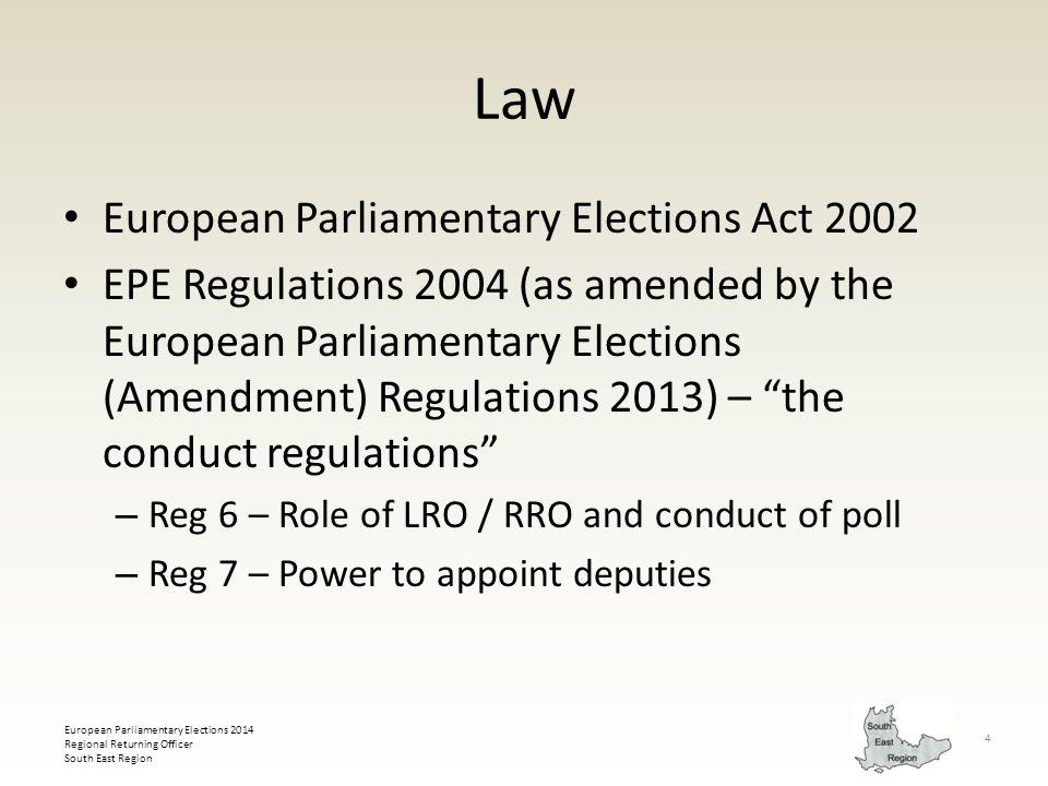 European Parliamentary Elections 2014 Regional Returning Officer South East Region 4 Law European Parliamentary Elections Act 2002 EPE Regulations 200