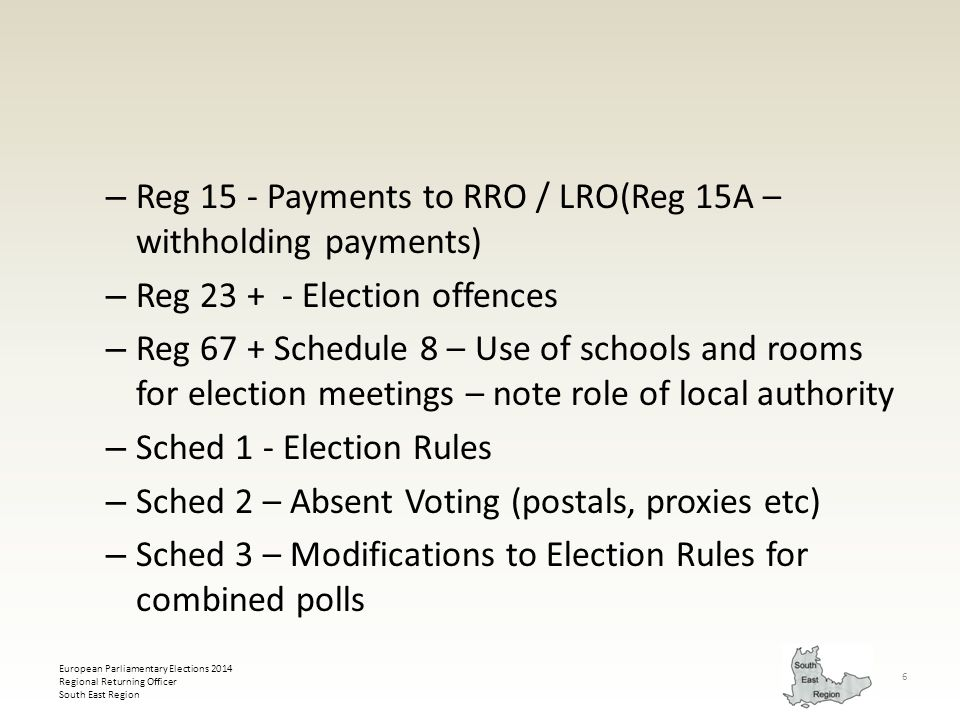European Parliamentary Elections 2014 Regional Returning Officer South East Region 6 – Reg 15 - Payments to RRO / LRO(Reg 15A – withholding payments)