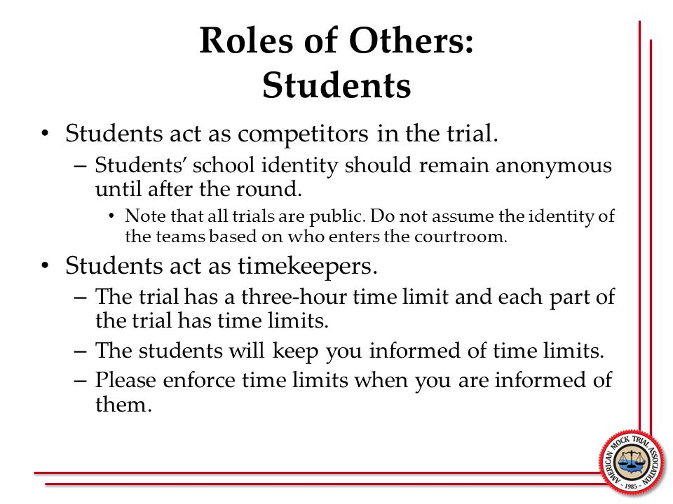 Roles of Others: Students Students act as competitors in the trial.