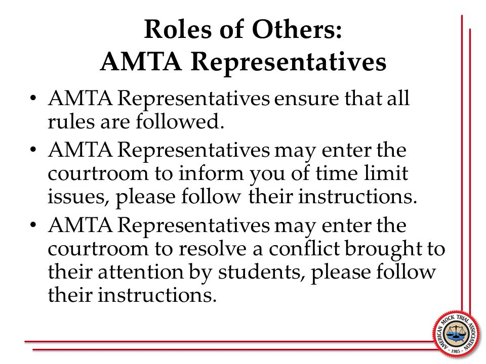 Roles of Others: AMTA Representatives AMTA Representatives ensure that all rules are followed.
