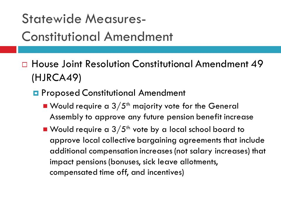 Statewide Measures- Constitutional Amendment  House Joint Resolution Constitutional Amendment 49 (HJRCA49)  Proposed Constitutional Amendment Would