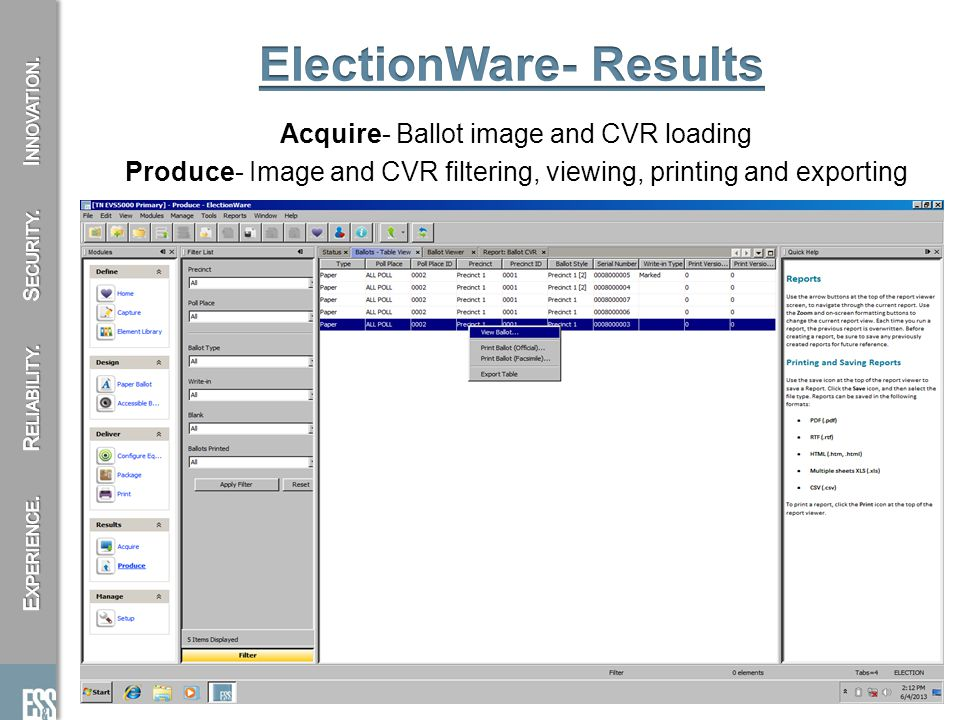 Acquire- Ballot image and CVR loading Produce- Image and CVR filtering, viewing, printing and exporting 12