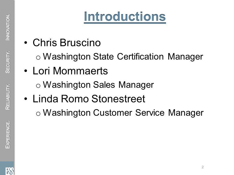 Chris Bruscino o Washington State Certification Manager Lori Mommaerts o Washington Sales Manager Linda Romo Stonestreet o Washington Customer Service Manager 2