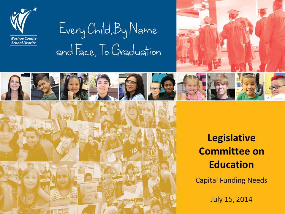 Legislative Committee on Education Capital Funding Needs July 15, 2014