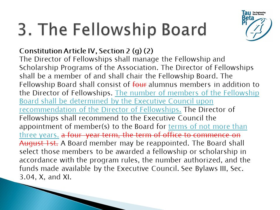 Constitution Article IV, Section 2 (g) (2) The Director of Fellowships shall manage the Fellowship and Scholarship Programs of the Association. The Di