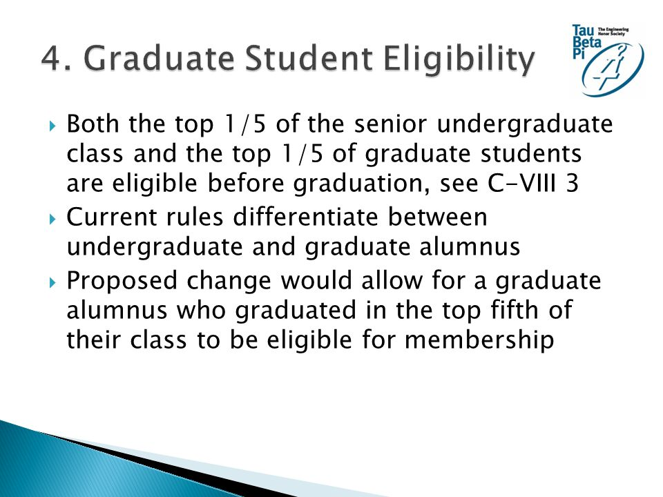  Both the top 1/5 of the senior undergraduate class and the top 1/5 of graduate students are eligible before graduation, see C-VIII 3  Current rules