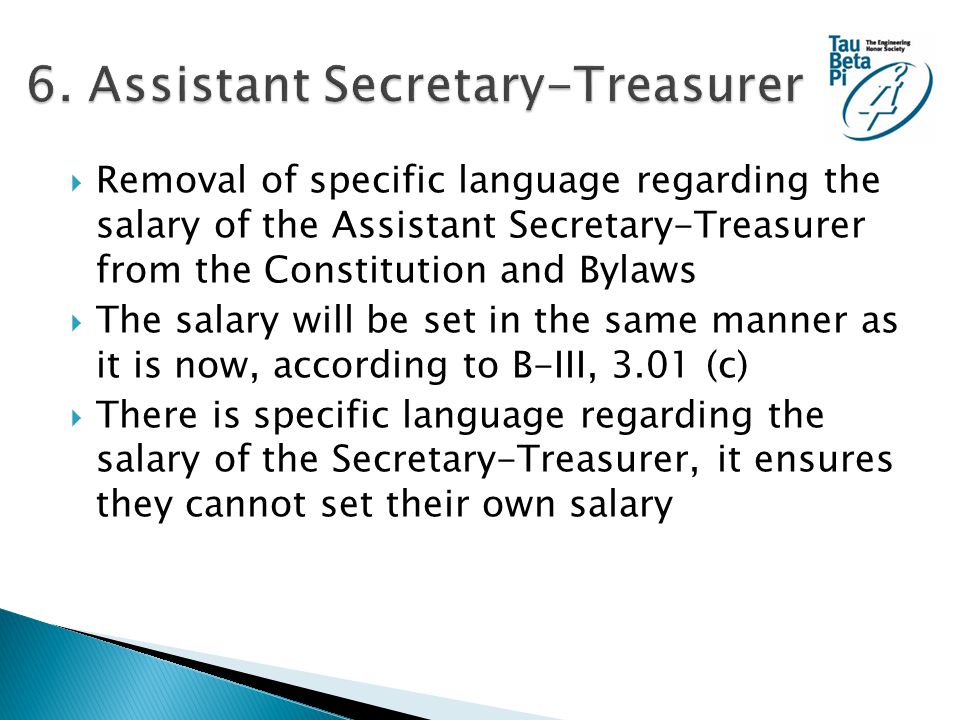  Removal of specific language regarding the salary of the Assistant Secretary-Treasurer from the Constitution and Bylaws  The salary will be set in