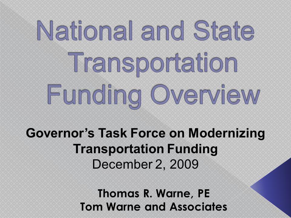 Governor's Task Force on Modernizing Transportation Funding December 2, 2009 Thomas R.