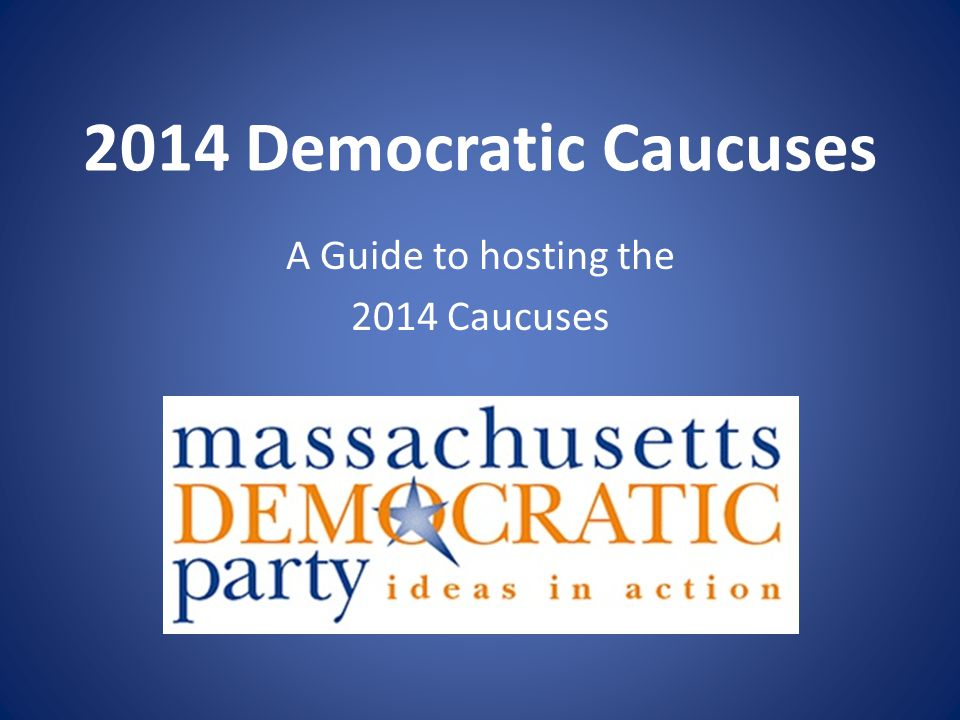 2014 Democratic Caucuses A Guide to hosting the 2014 Caucuses