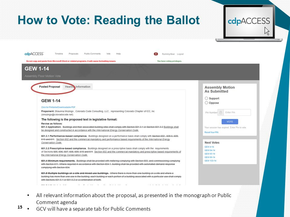 15 How to Vote: Reading the Ballot All relevant information about the proposal, as presented in the monograph or Public Comment agenda GCV will have a separate tab for Public Comments