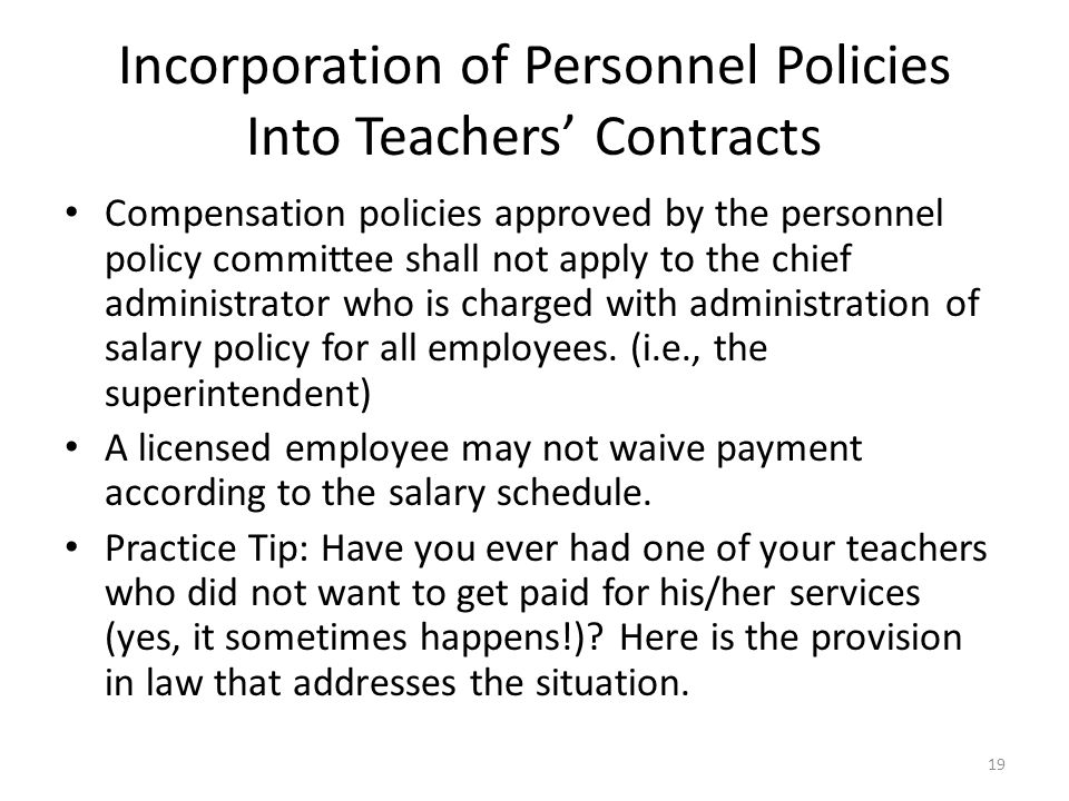 Incorporation of Personnel Policies Into Teachers' Contracts Compensation policies approved by the personnel policy committee shall not apply to the chief administrator who is charged with administration of salary policy for all employees.