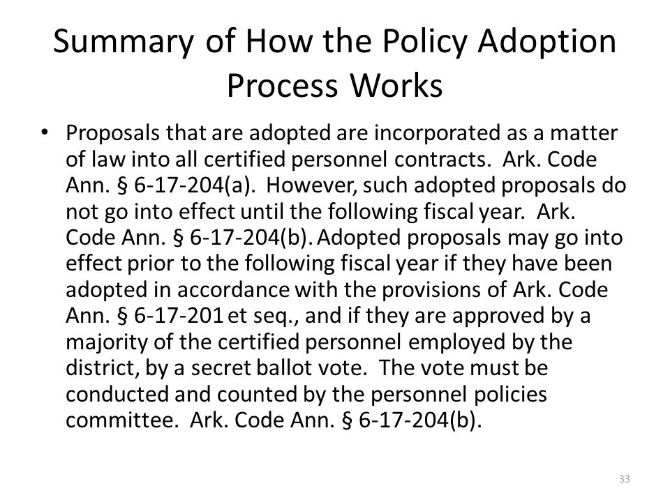 Summary of How the Policy Adoption Process Works Proposals that are adopted are incorporated as a matter of law into all certified personnel contracts.