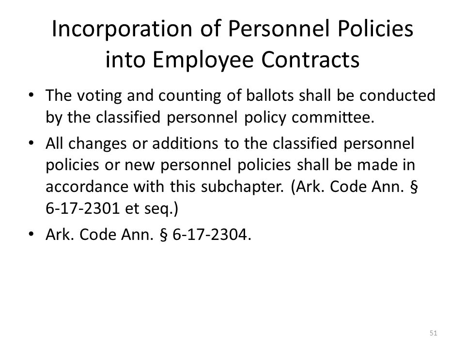 Incorporation of Personnel Policies into Employee Contracts The voting and counting of ballots shall be conducted by the classified personnel policy committee.